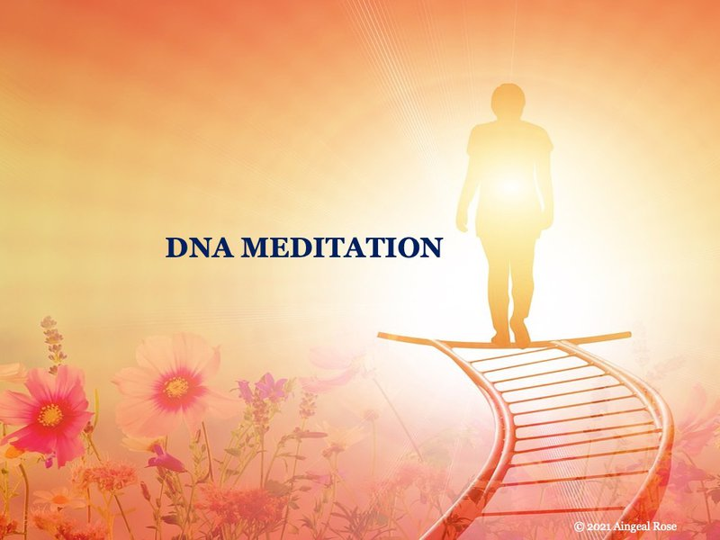 DNA Meditation, by Aingeal Rose & Ahonu