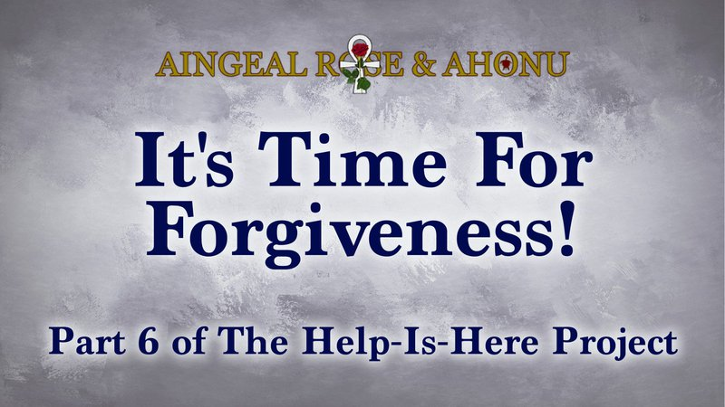 It's Time For Forgiveness - Aingeal Rose & Ahonu