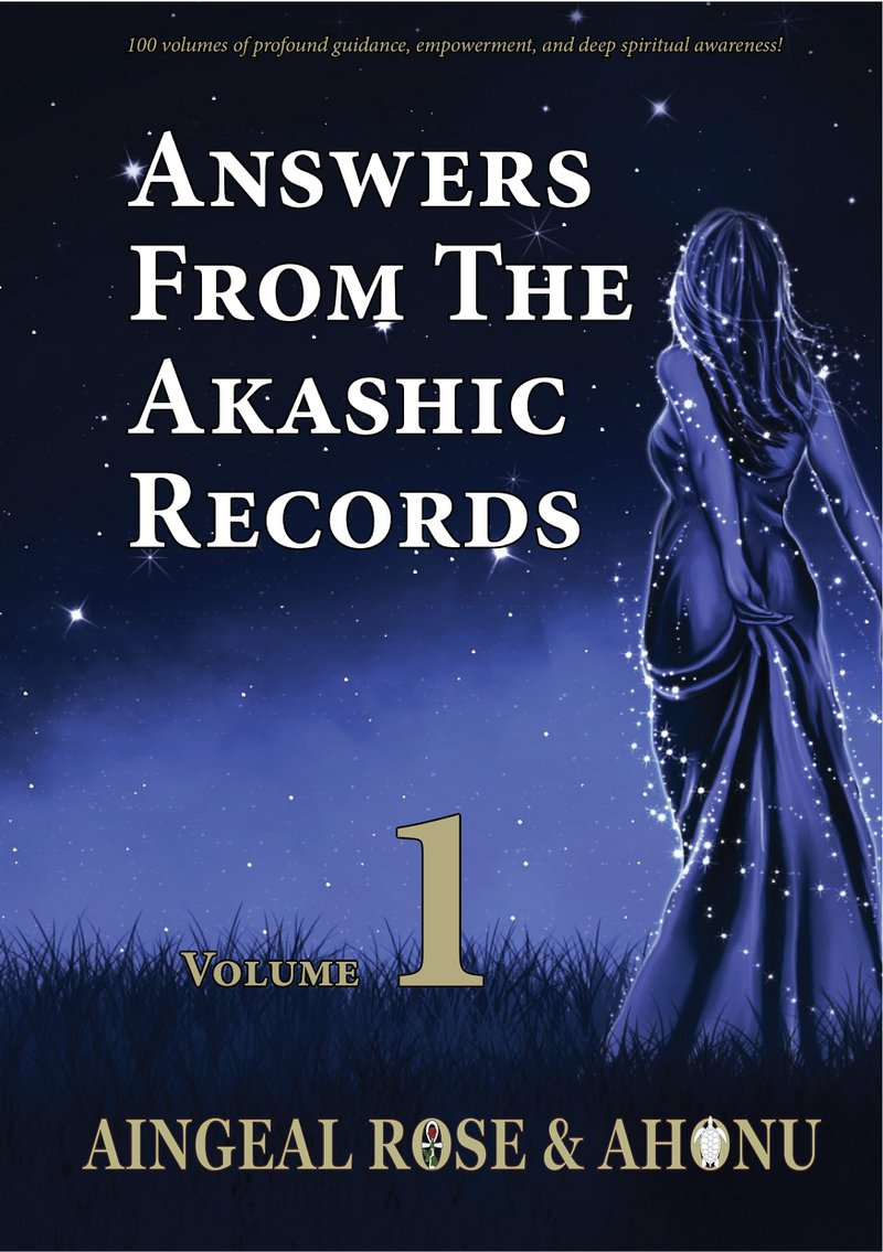 Volume 1 of Answers From The Akashic Records with Aingeal Rose & Ahonu