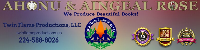 Writing and Publishing with Twin Flame Productions LLC with Aingeal Rose & Ahonu
