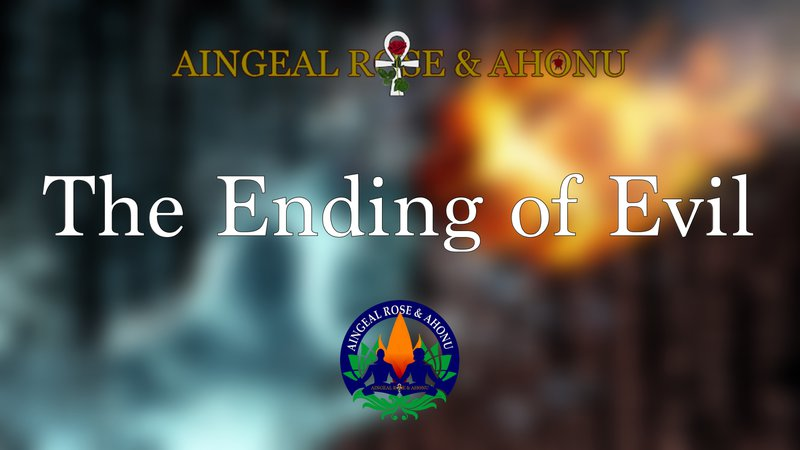 The Ending of Evil by Aingeal Rose & Ahonu