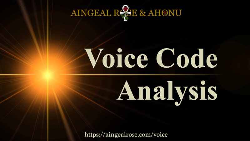 Voice Code Analysis by Aingeal Rose & Ahonu. More info here: https://aingealrose.com/voice
