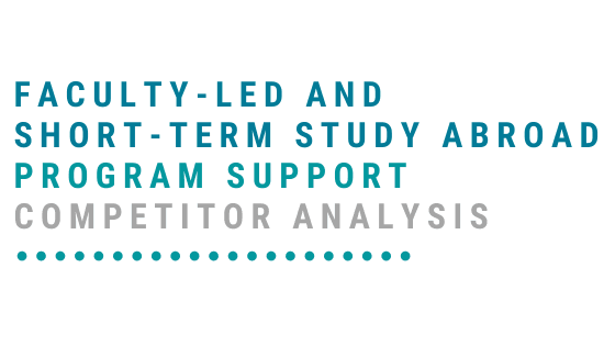 faculty-led and short-term study abroad program support competitor analysus
