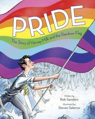 Pride: The Story of Harvey Milk and the Rainbow Flag Teaching Kids about pride