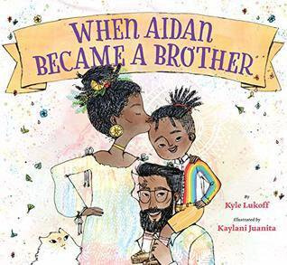 When Aiden Became a Brother by Klyle Lukoff