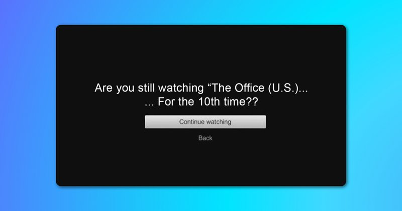 Are you still watching? Netflix popup message