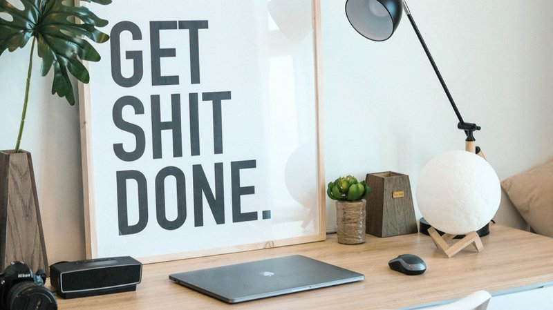 "desk that says ""get shit done"""