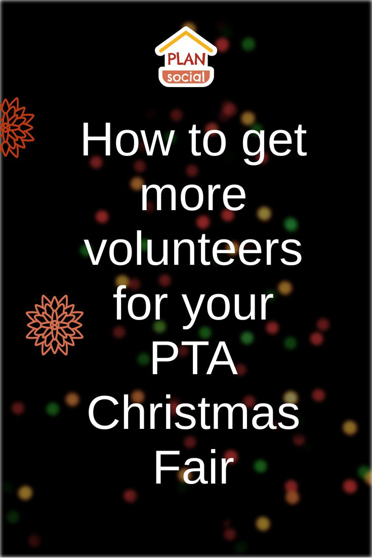 How to get more volunteers for your PTA Christmas Fair