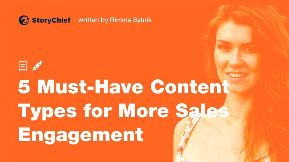 5 Must-Have Content Types to Reinforce Your Sales Engagement Strategy