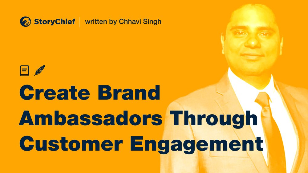 Automating Customer Engagement to Create Brand Ambassadors