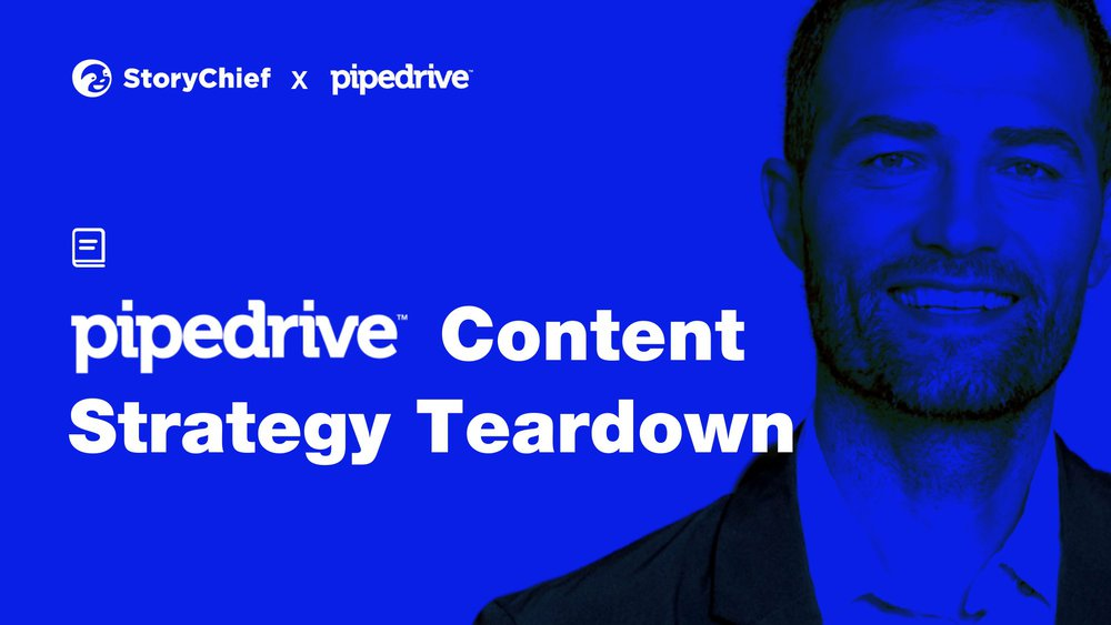 Pipedrive Content Marketing Strategy: How Do They Do It? | StoryChief - Content Marketing Blog