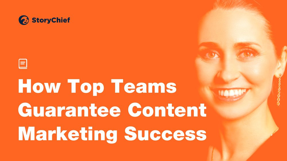 How Top Teams Guarantee Content Marketing Success