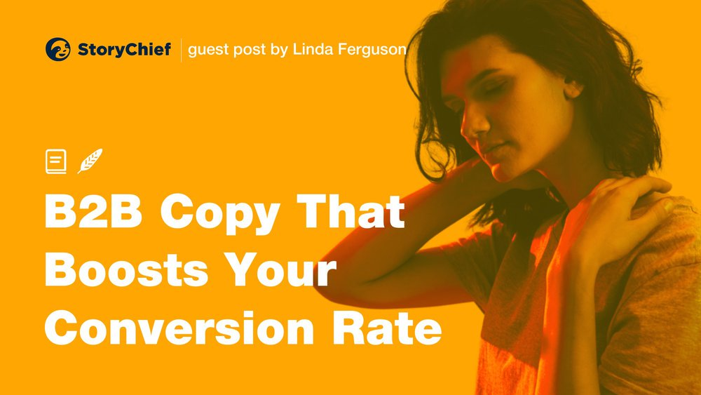 How to Write B2B Copy That Will Boost Your Conversion Rate