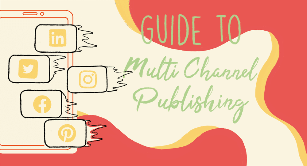 The Ultimate Guide to Multi-Channel Publishing