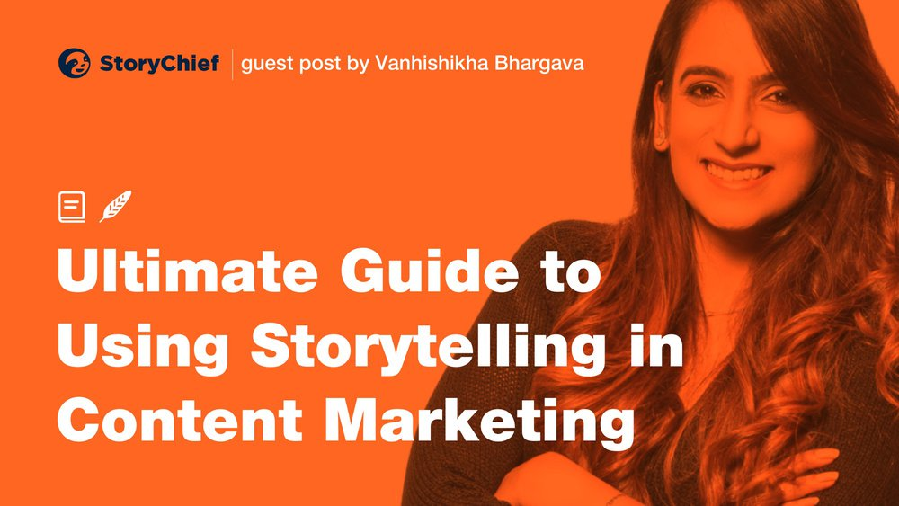 The Complete Guide to Using Storytelling in Content Marketing (No Matter How Boring Your Business Is)