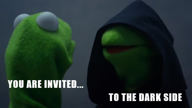 kermit inviting you to the dark side