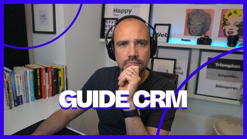 Le Guide d'utilisation d'un CRM : les essentiels à savoir pour ton business
