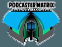 Podcaster Matrix